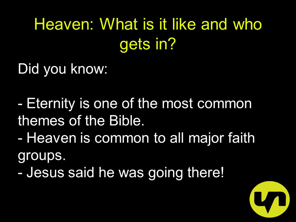 Heaven: What is it like and who gets in.- Heaven is an ancient Bible theme.