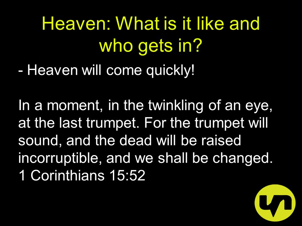 Heaven: What is it like and who gets in.What keeps us from Heaven.