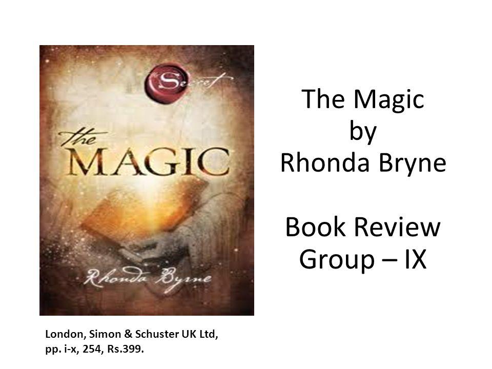 The Magic by Rhonda Bryne Book Review Group – IX London, Simon & Schuster UK Ltd, pp.