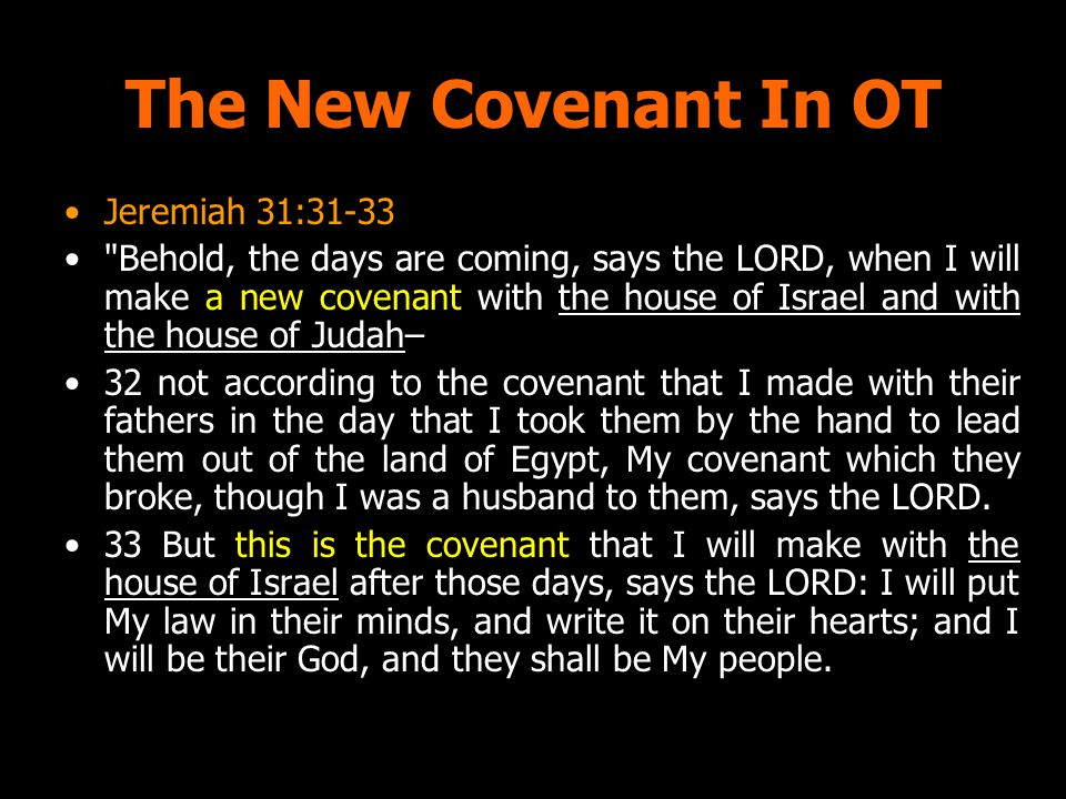 The New Covenant In OT Jeremiah 31:31-33