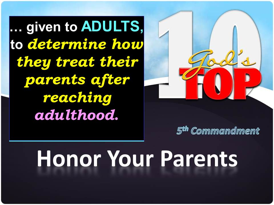 … given to ADULTS, to determine how they treat their parents after reaching adulthood.