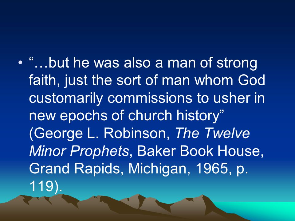 """…but he was also a man of strong faith, just the sort of man whom God customarily commissions to usher in new epochs of church history"" (George L. Ro"