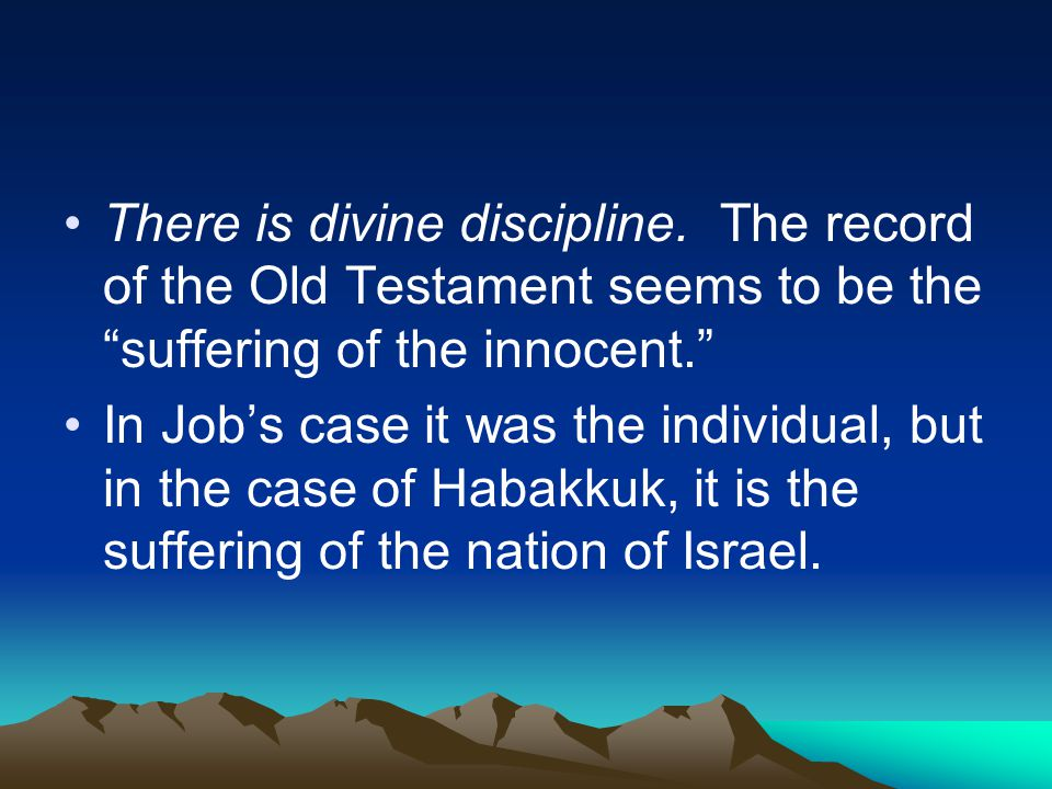 "There is divine discipline. The record of the Old Testament seems to be the ""suffering of the innocent."" In Job's case it was the individual, but in t"