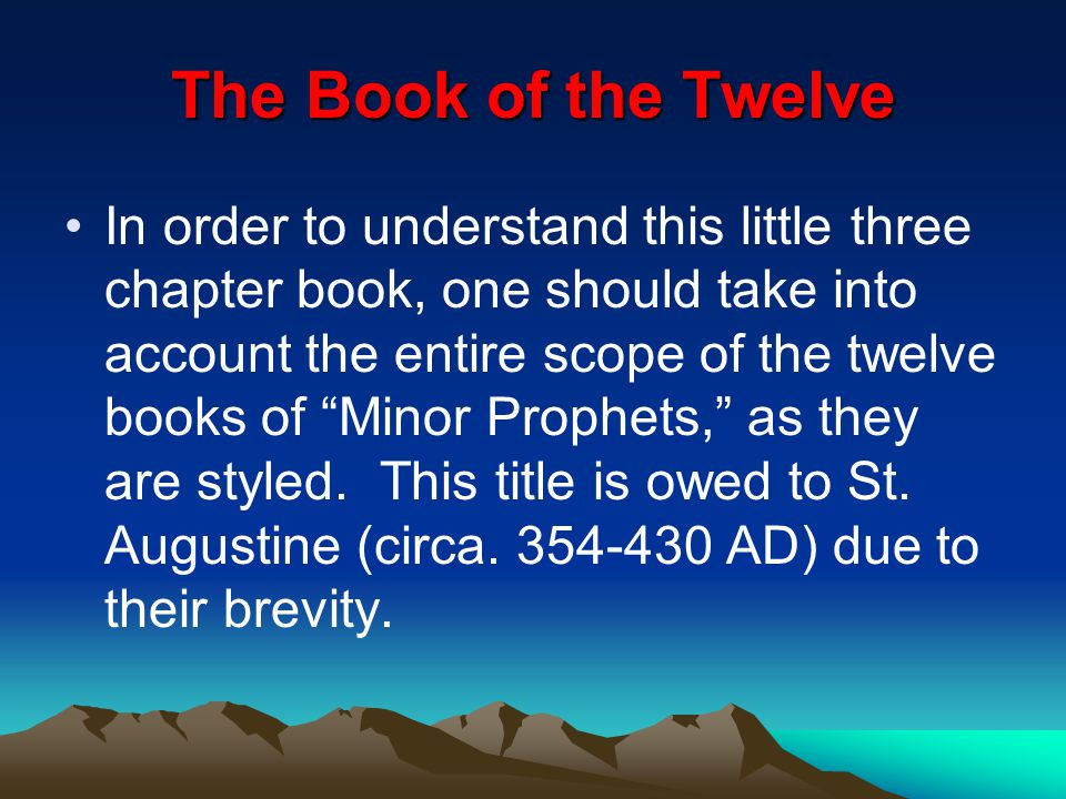 "The Book of the Twelve In order to understand this little three chapter book, one should take into account the entire scope of the twelve books of ""Mi"