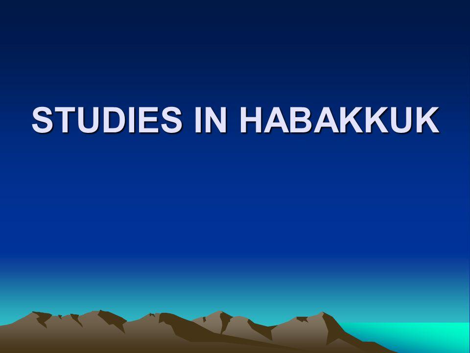 STUDIES IN HABAKKUK