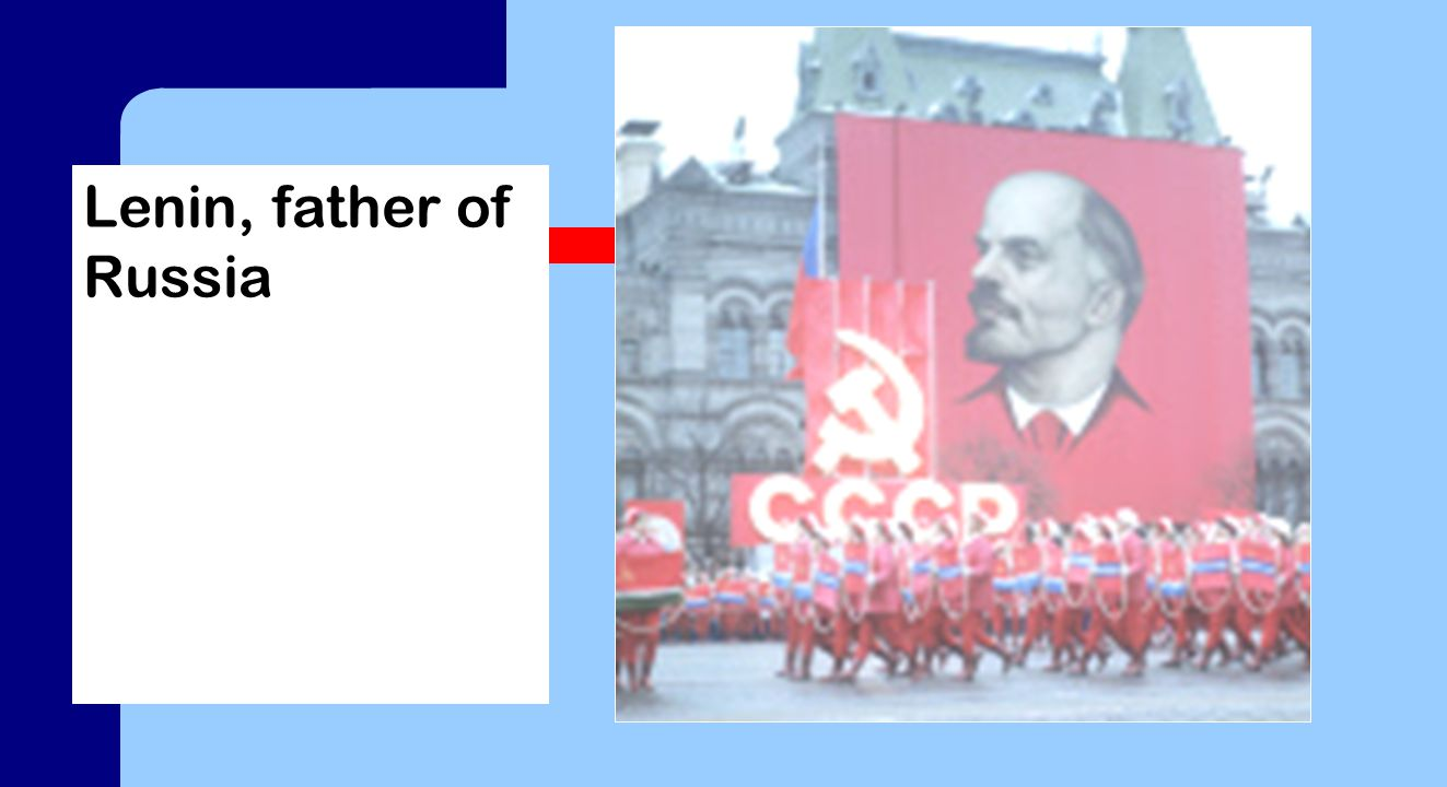 Lenin, father of Russia