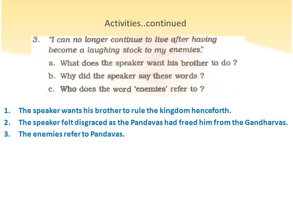1.The speaker wants his brother to rule the kingdom henceforth.