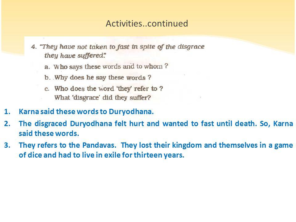 1.Karna said these words to Duryodhana.