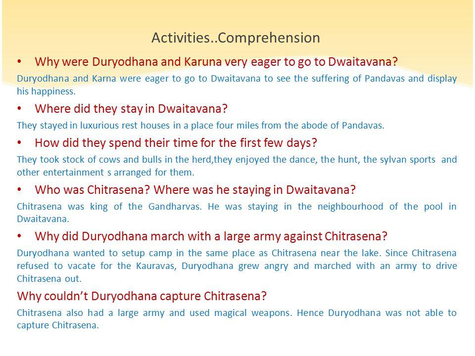 Why were Duryodhana and Karuna very eager to go to Dwaitavana.
