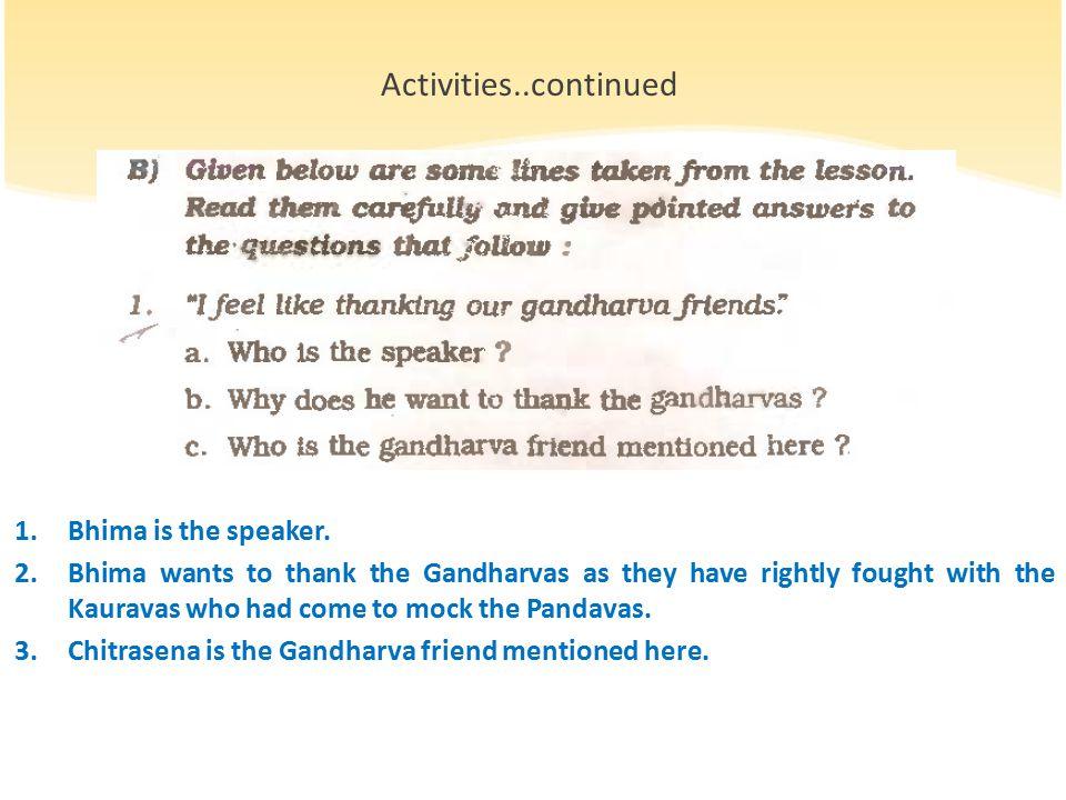 1.Bhima is the speaker.
