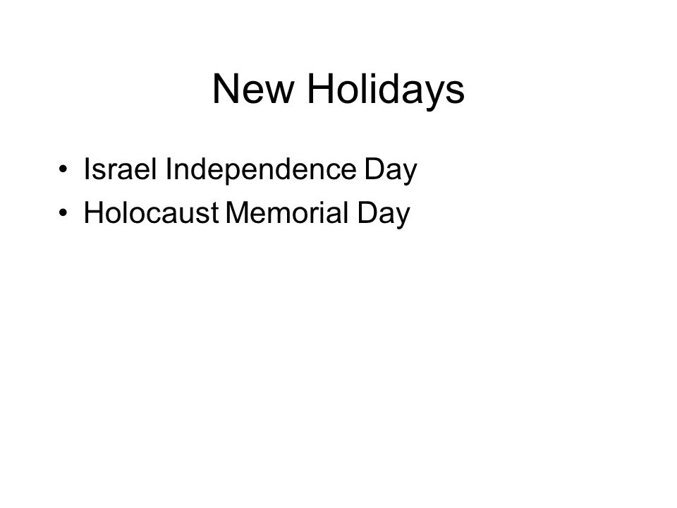 New Holidays Israel Independence Day Holocaust Memorial Day
