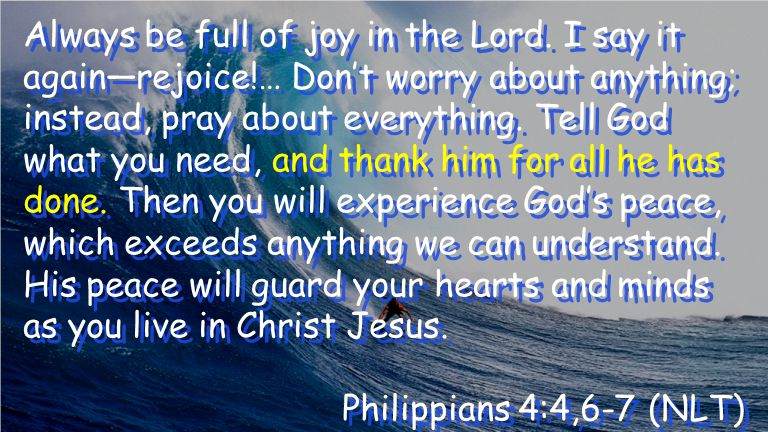 Always be full of joy in the Lord.