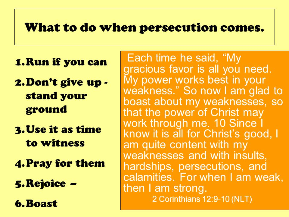 What to do when persecution comes. Each time he said, My gracious favor is all you need.