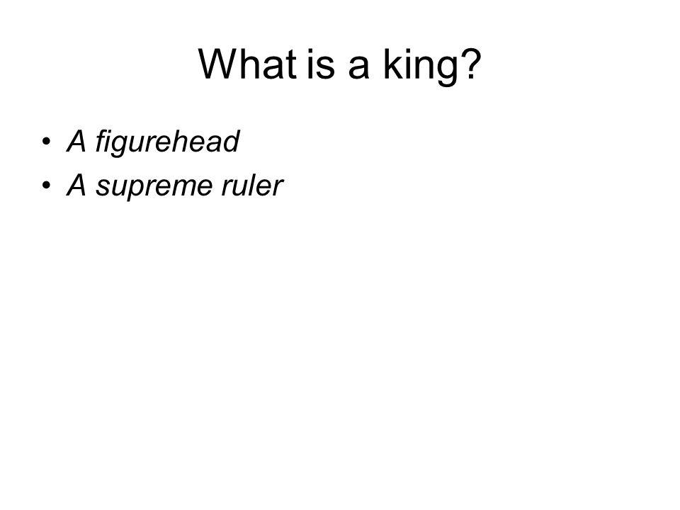 A figurehead A supreme ruler