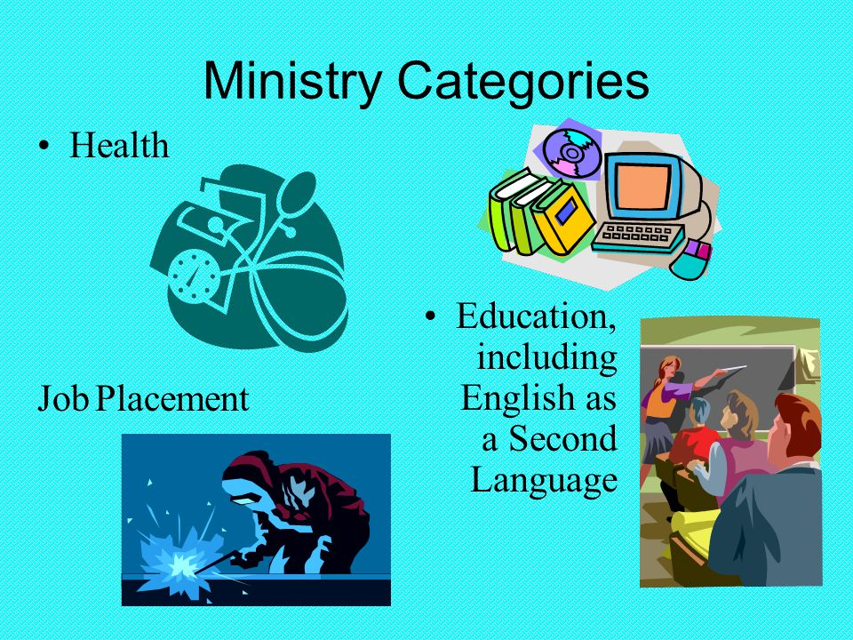 Ministry Categories Health Education, including English as a Second Language Job Placement