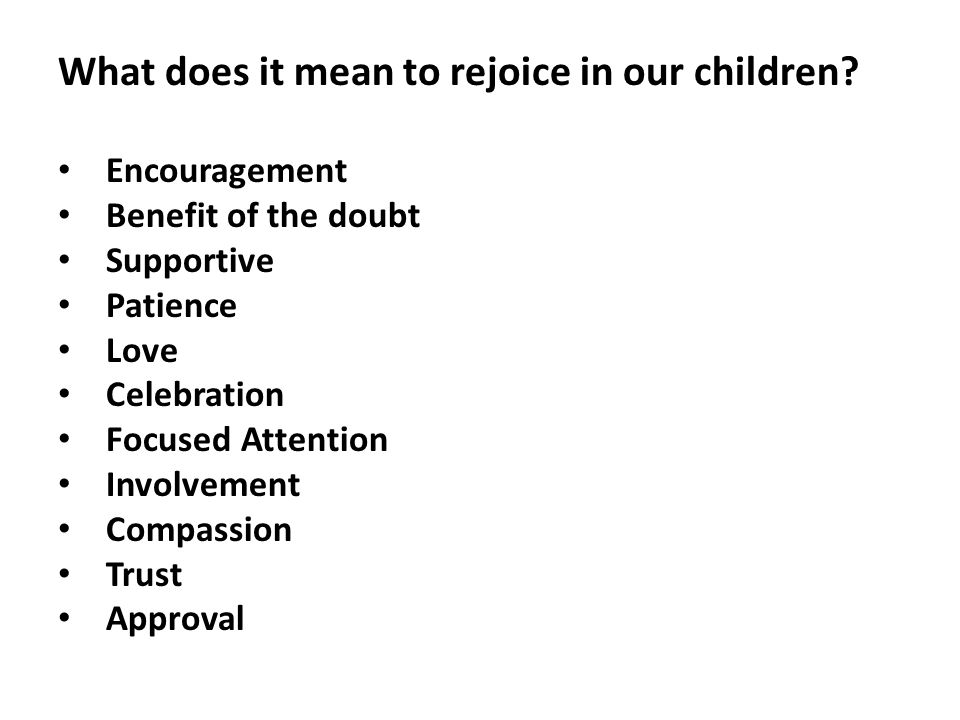 What does it mean to rejoice in our children.