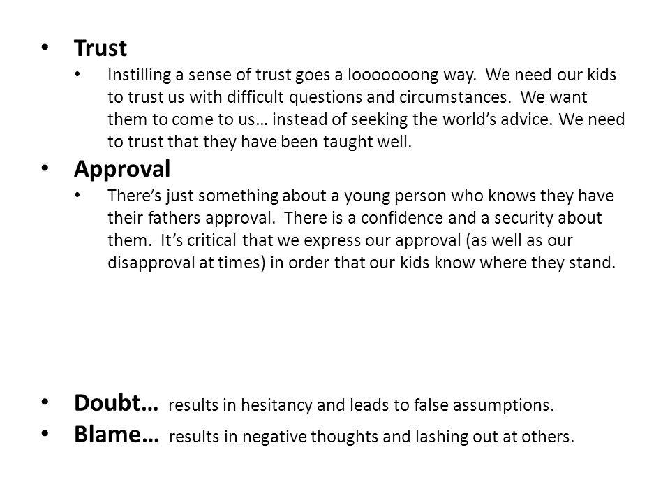 Trust Instilling a sense of trust goes a looooooong way.