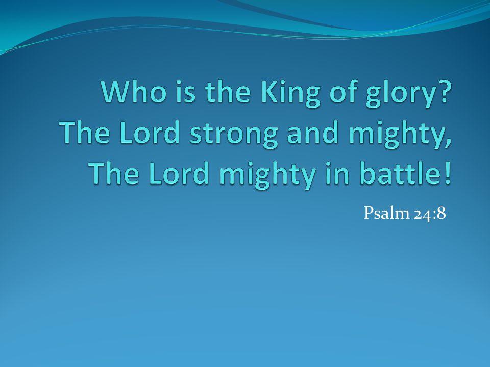 Psalm 24:8