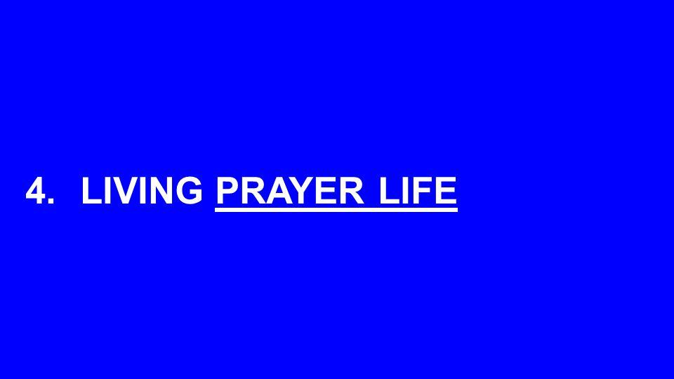 4.LIVING PRAYER LIFE