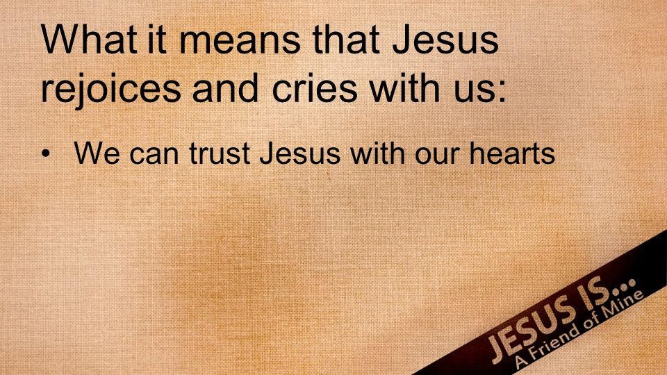 We can trust Jesus with our hearts