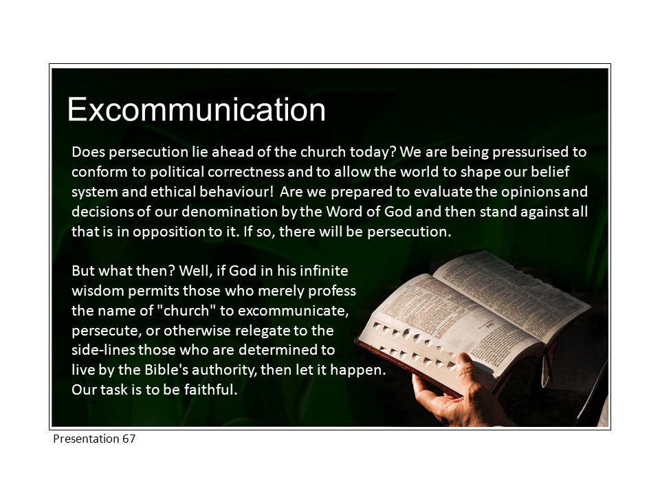 Excommunication Does persecution lie ahead of the church today.