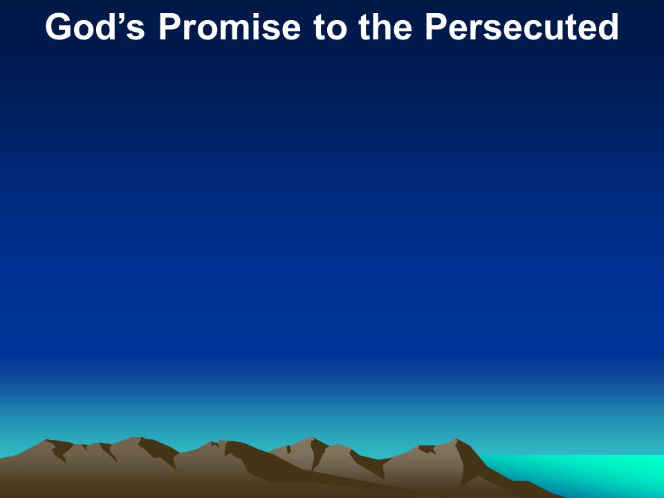 God's Promise to the Persecuted
