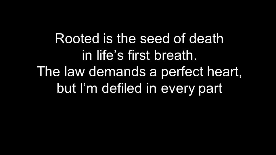 Rooted is the seed of death in life's first breath.