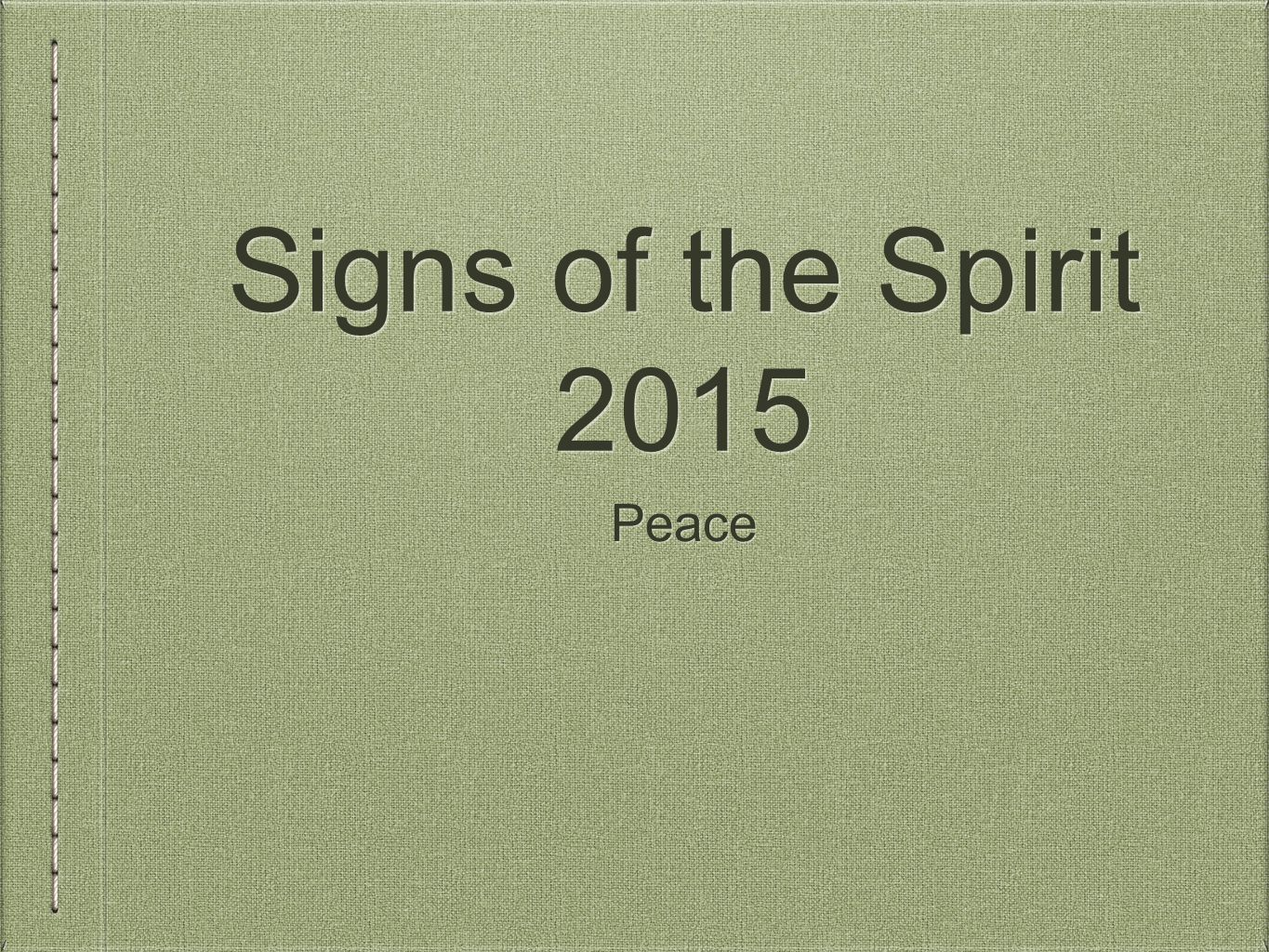 Signs of the Spirit 2015 Peace