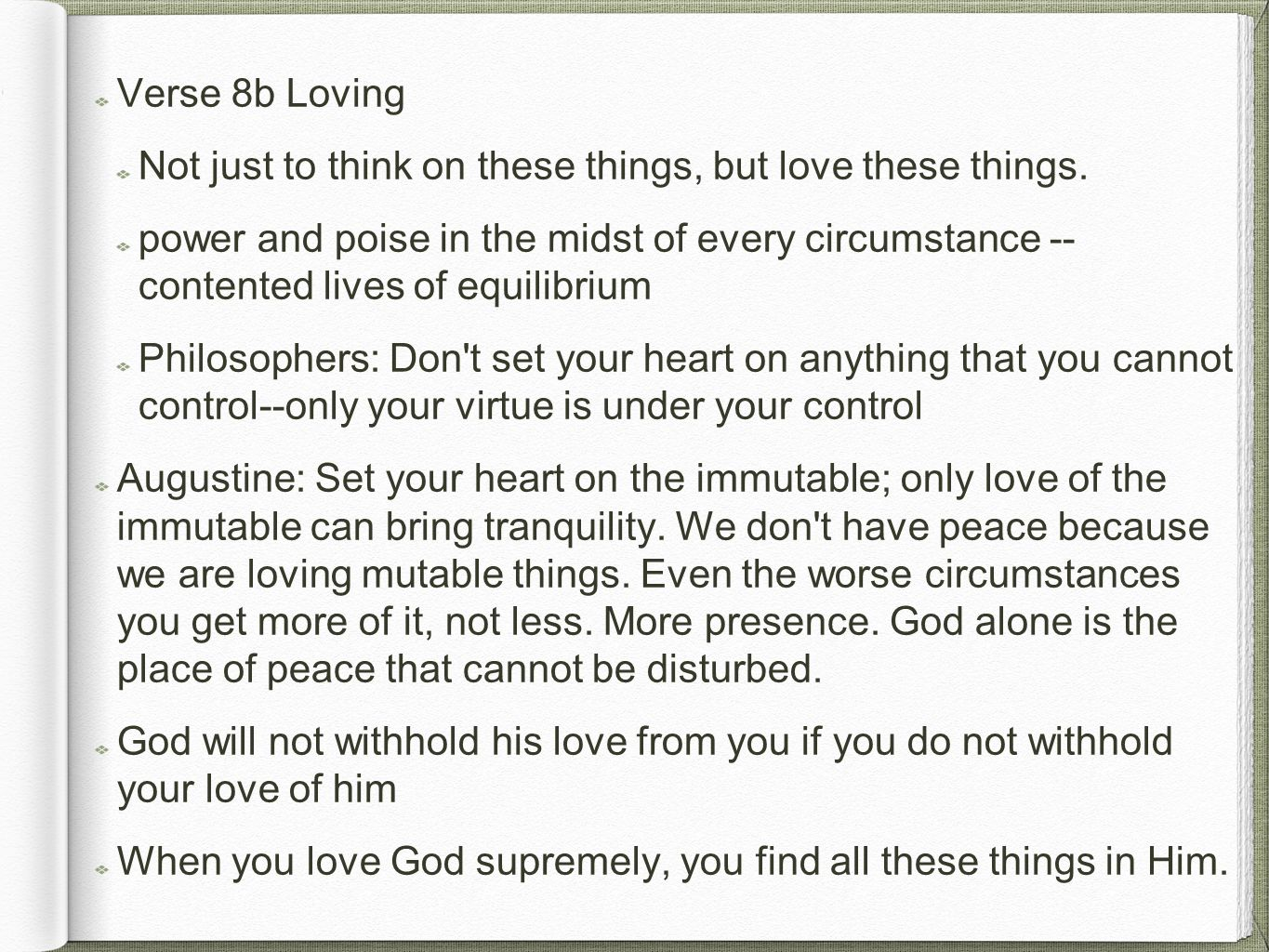 Verse 8b Loving Not just to think on these things, but love these things.