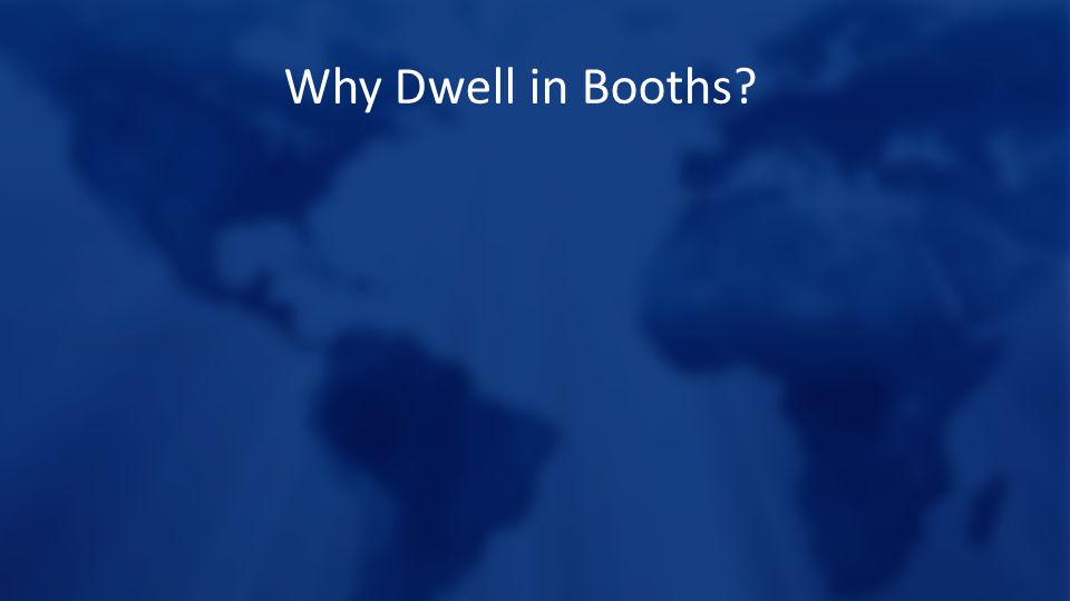 Why Dwell in Booths