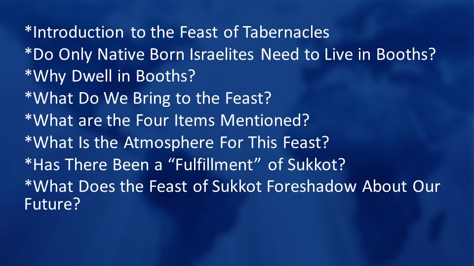 *Introduction to the Feast of Tabernacles *Do Only Native Born Israelites Need to Live in Booths.