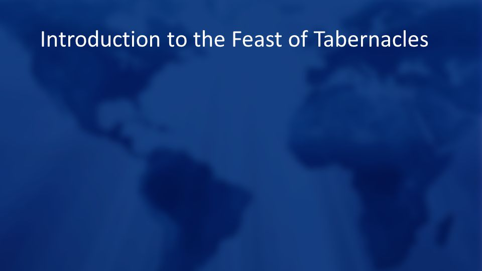 Introduction to the Feast of Tabernacles