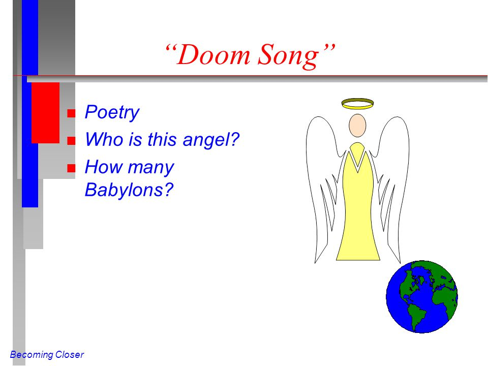 Becoming Closer Doom Song n Poetry n Who is this angel n How many Babylons