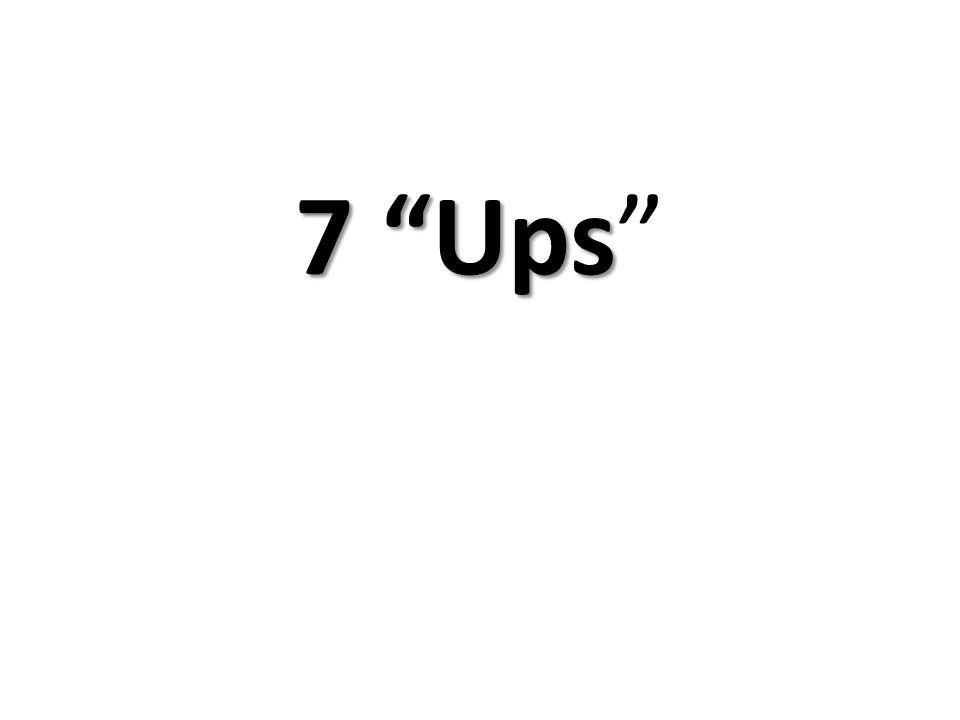 """7 """"Ups 7 """"Ups"""""""