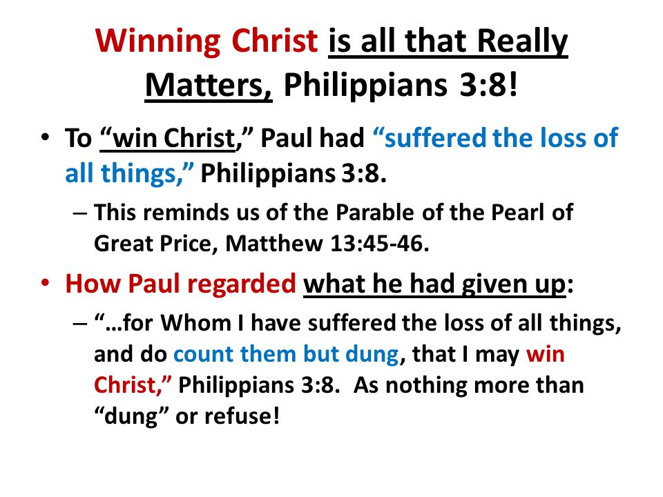 Winning Christ is all that Really Matters, Philippians 3:8.