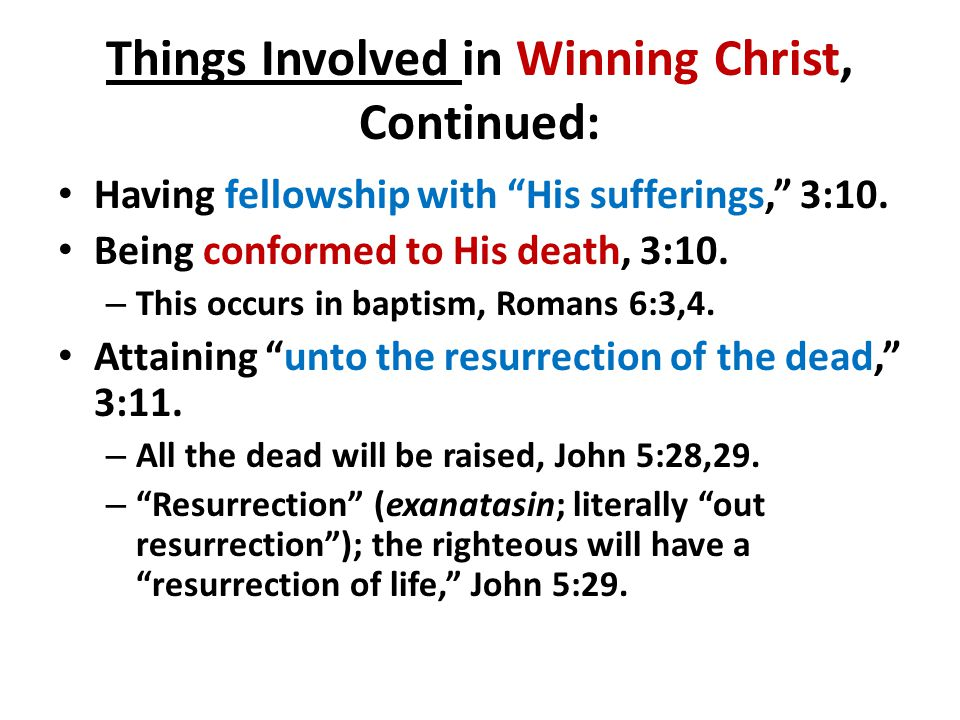 Things Involved in Winning Christ, Continued: Having fellowship with His sufferings, 3:10.