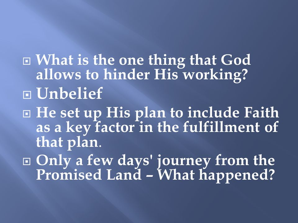  What is the one thing that God allows to hinder His working.