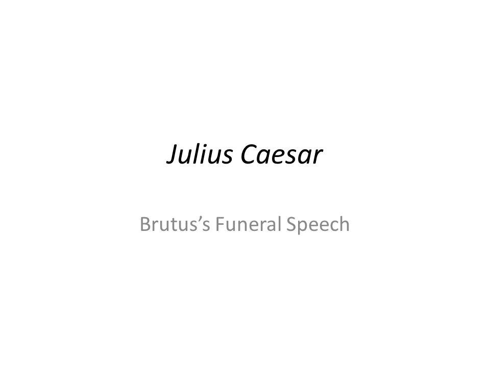 Julius Caesar Brutus's Funeral Speech