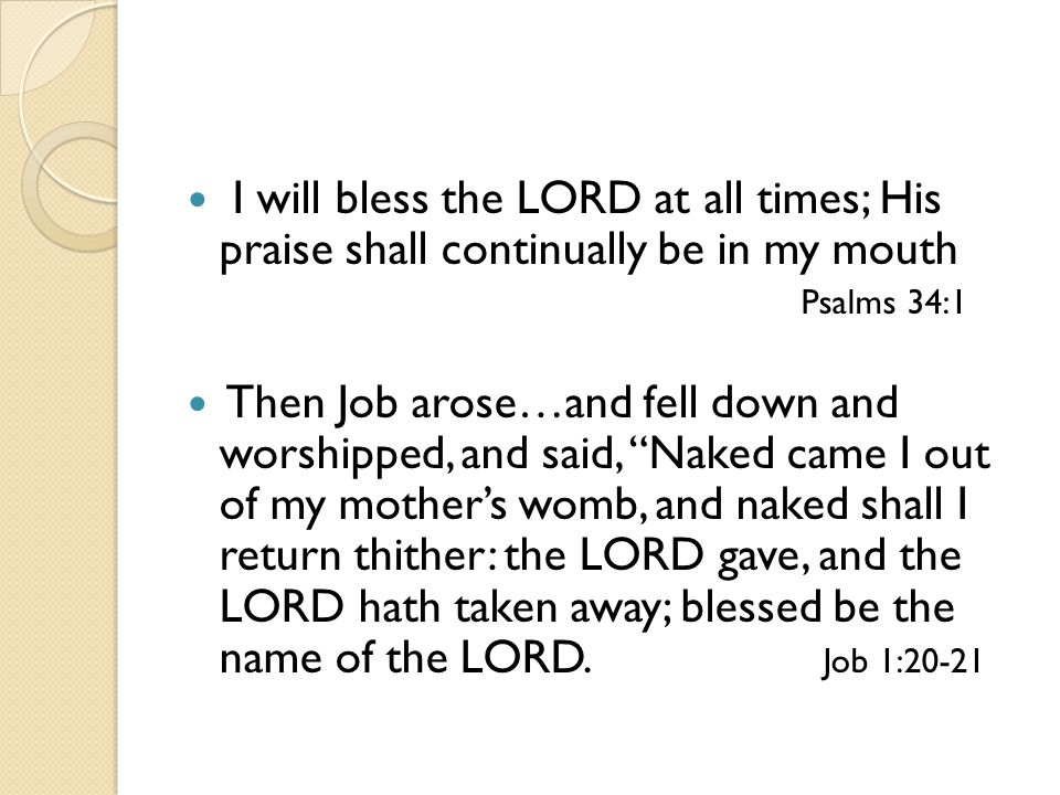 Although the fig tree shall not blossom, neither shall fruit be in the vines; the labor of the olive shall fail, and the fields shall yield no meat; the flock shall be cut off from the fold, and there be no herd in the stalls; Yet I will rejoice in the LORD, I will joy in the God of my salvation.
