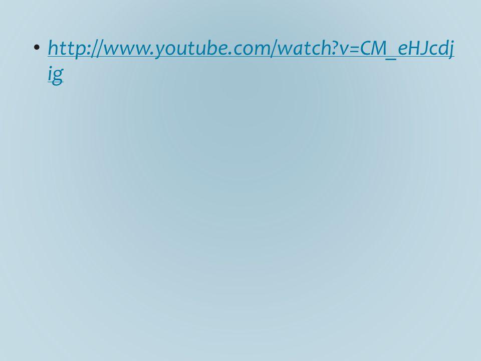 http://www.youtube.com/watch?v=CM_eHJcdj ig http://www.youtube.com/watch?v=CM_eHJcdj ig