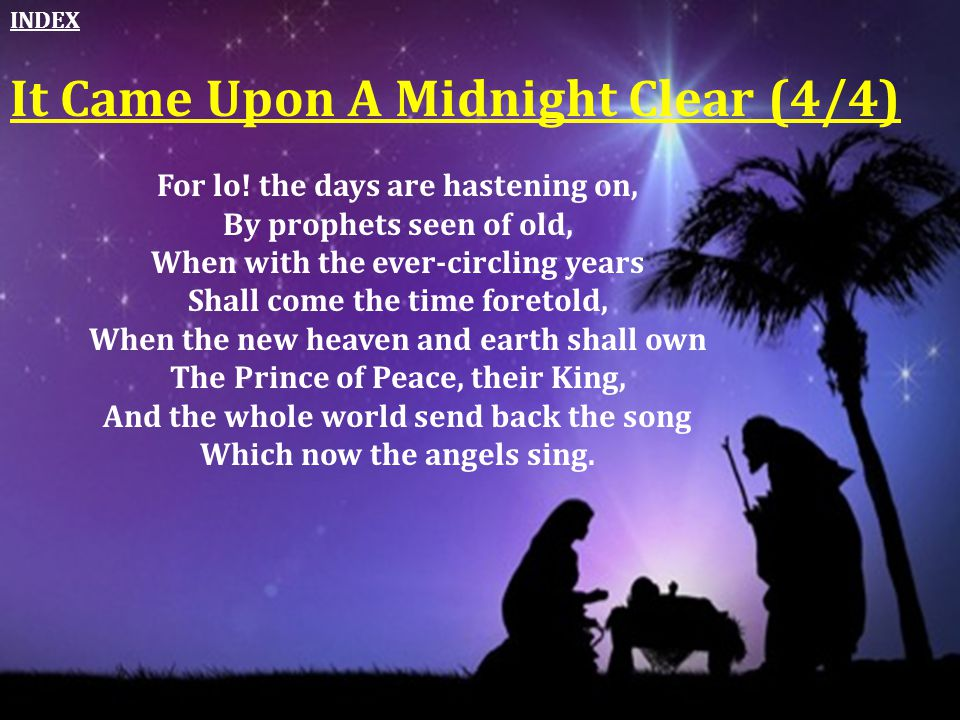 For lo! the days are hastening on, By prophets seen of old, When with the ever-circling years Shall come the time foretold, When the new heaven and ea
