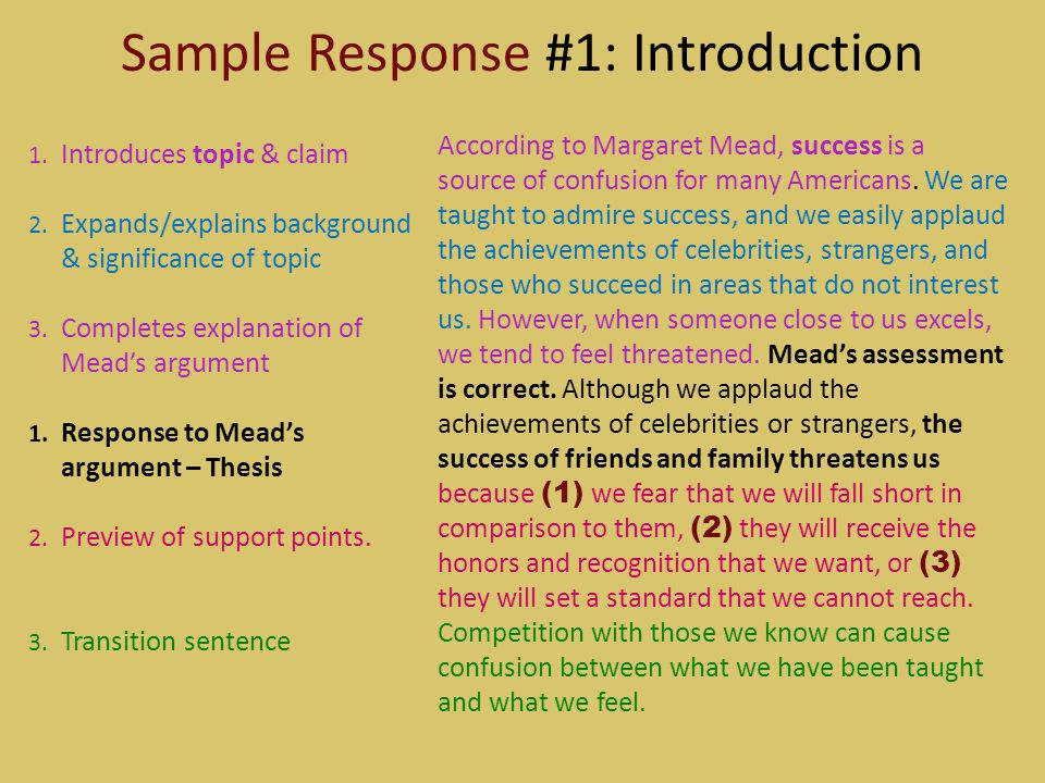 Sample Response #1: Introduction 1. Introduces topic & claim 2. Expands/explains background & significance of topic 3. Completes explanation of Mead's