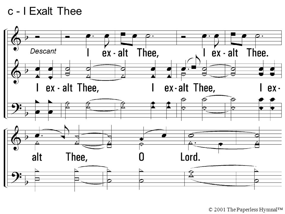 c - I Exalt Thee © 2001 The Paperless Hymnal™