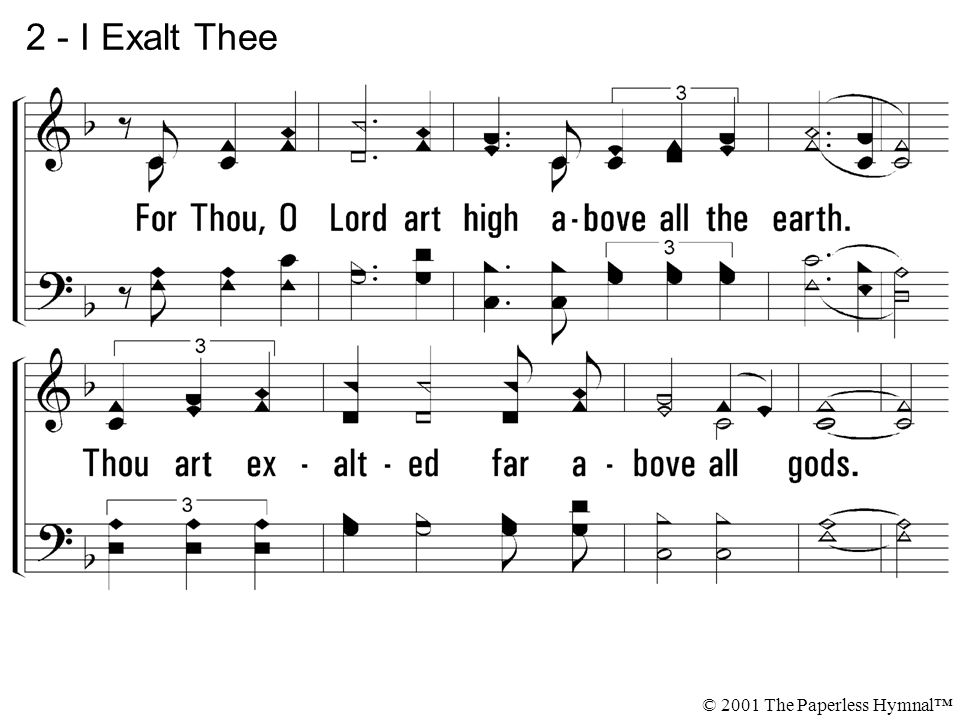 2 - I Exalt Thee © 2001 The Paperless Hymnal™