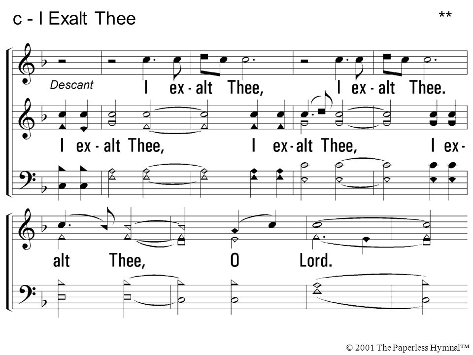 c - I Exalt Thee ** © 2001 The Paperless Hymnal™