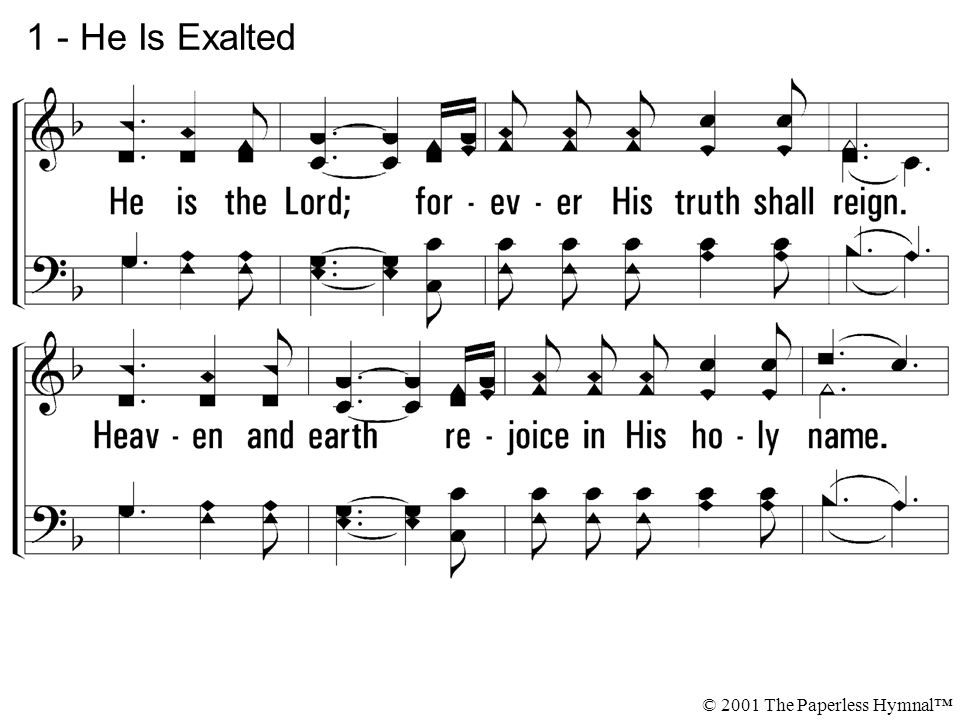 1 - He Is Exalted © 2001 The Paperless Hymnal™