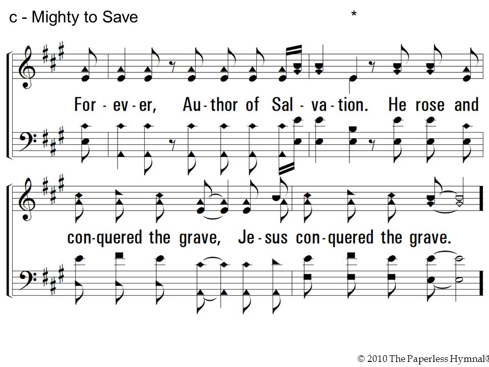 © 2010 The Paperless Hymnal® c - Mighty to Save *