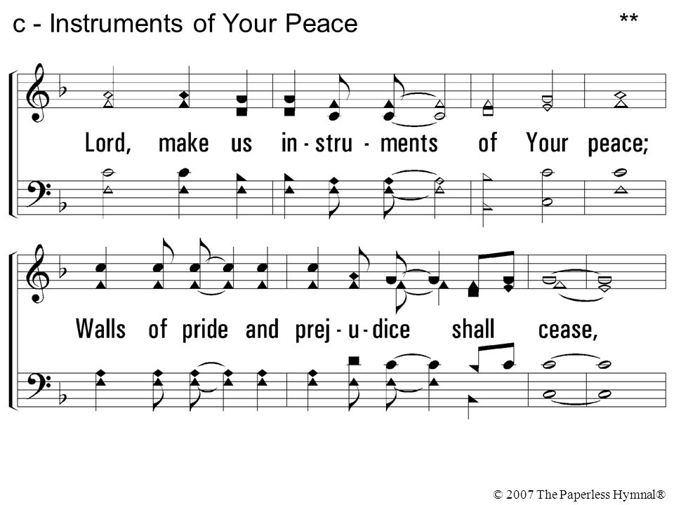 © 2007 The Paperless Hymnal® c - Instruments of Your Peace **