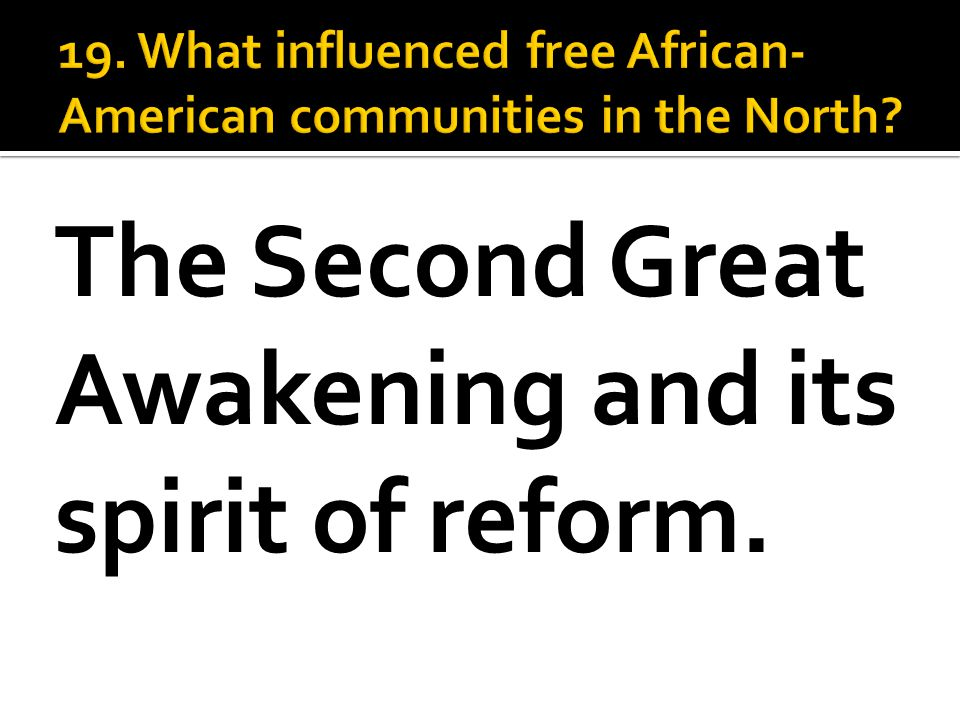 The Second Great Awakening and its spirit of reform.