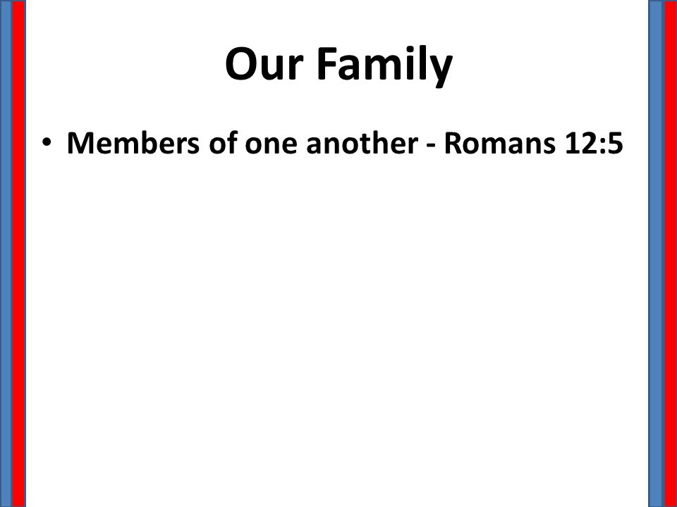 Our Family Members of one another - Romans 12:5